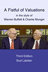 A Fistful of Valuations in the style of Warren Buffett and Charlie Munger: Third Edition Kindle Edition
