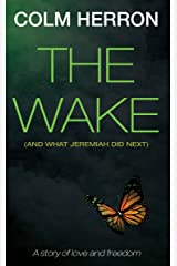 The Wake: And What Jeremiah Did Next Kindle Edition