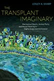 The Transplant Imaginary: Mechanical Hearts, Animal Parts, and Moral Thinking in Highly Experimental Science