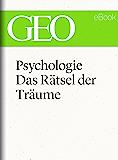 Psychologie: Das Rätsel der Träume (GEO eBook Single)