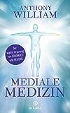 Mediale Medizin: Der wahre Ursprung von Krankheit und Heilung (German Edition)