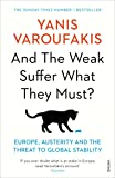 And The Weak Suffer What They Must?: Europe, Austerity and the Threat to Global Stability^And The Weak Suffer What They Must?: Europe, Austerity and the Threat to Global Stability