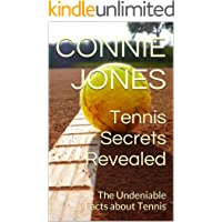 Tennis Secrets Revealed: The Undeniable Facts about Tennis