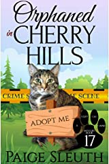 Orphaned in Cherry Hills (Cozy Cat Caper Mystery Book 17) Kindle Edition