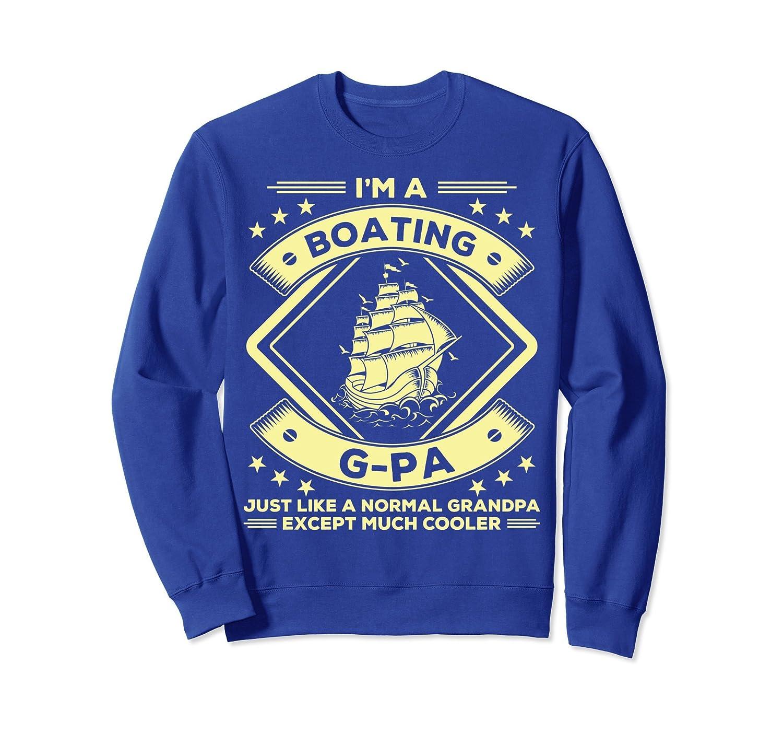 Boating G-pa Sweatshirt Funny Boating Lovers Tee Apparel-alottee gift