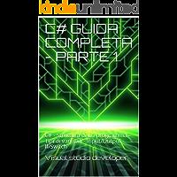 C# GUIDA COMPLETA - PARTE 1: C# - Struttura di un programma - Tipi di variabili - Input/Output - If/Switch