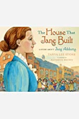 The House That Jane Built: A Story About Jane Addams Kindle Edition