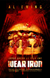 Judge Dredd Year One: Wear Iron (Judge Dredd- Year One Book 3)