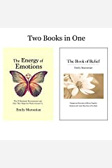 The Energy of Emotions and The Book of Relief: Two Books in One Kindle Edition