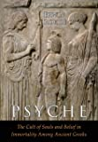 Psyche: The Cult of Souls and Belief in Immortality among the Greeks. Two Volumes in One