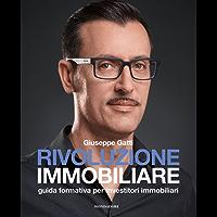 Rivoluzione immobiliare: Guida formativa per investitori immobiliari