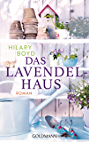 Das Lavendelhaus: Roman (German Edition)