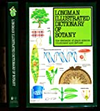 Longman Illustrated Dictionary of Botany (Longman illustrated science dictionaries)