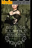 A Noiva Amaldiçoada (Damas da Sociedade  Livro 2)