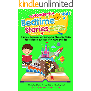 Wonderful bedtime stories for Children and Toddlers 1: For children but also for mum & dad.: Meditation Stories To Help…