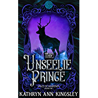 The Unseelie Prince (Maze of Shadows Book 1)