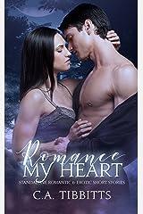 Romance My Heart: Standalone Romantic & Erotic Short Stories Kindle Edition