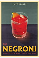 The Negroni: A Love Affair with a Classic Cocktail (English Edition) Edición Kindle