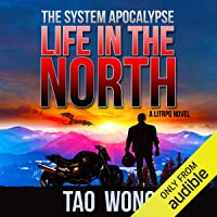 Life in the North: An Apocalyptic LitRPG: The System Apocalypse, Book 1