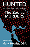 Hunted: The Zodiac Murders - Revised Edition (The Zodiac Serial Killer Book 1) (English Edition)