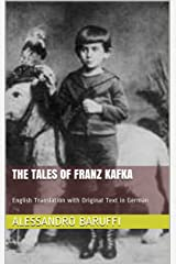 The Tales of Franz Kafka: English Translation with Original Text in German Kindle Edition