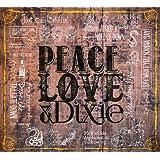 Peace Love & Dixie [Import anglais]
