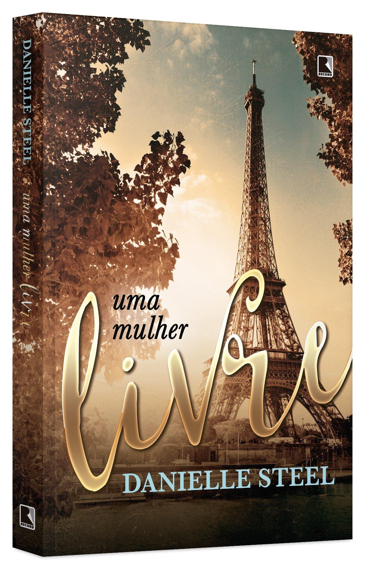 Uma Mulher Livre Em Portugues Do Brasil Danielle Steel