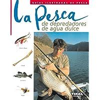 Pesca De Depredadores De Agua Dulce, La (Guías