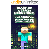 Minecraft Presents: Diary of a  Crazy Herobrine:   The Story of Minecraft's  Most Feared Genius: Ultimate Minecraft (Unofficial Minecraft Book 4)