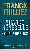 Sharko / Henebelle, Couple de flics - Petite anthologie biographique