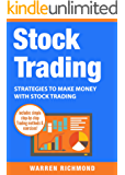 Stock Trading: Strategies to Make Money with Stock Trading (Stock Trading, Day Trading, Options Trading, Stock Market, Trading & Investing, Trading Book 2) (English Edition)