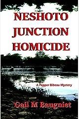 Neshoto Junction Homicide (A Pepper Bibeau Mystery) Kindle Edition