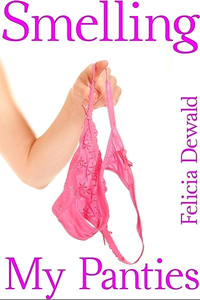 Pics panty smelling Do girls