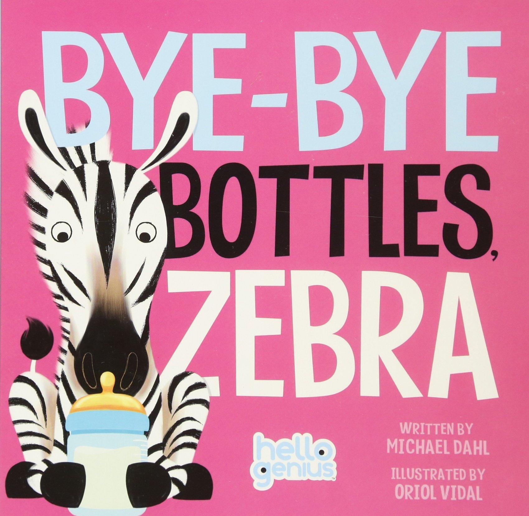 Bye-Bye Bottles, Zebra (Hello Genius)