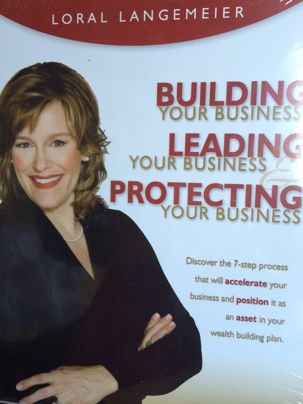Building Your Business, Leading Your Business, Protecting Your Business; 4 audio cd's and interactive workbook in a clam shell (Discover the 7-Step Process that will accelerate your business and position it as an asset in your wealth building plan) pdf