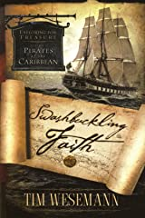 Swashbuckling Faith: Exploring for Treasure with Pirates of the Caribbean Paperback
