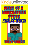 Diary Of A Minecrafting Steve: Zombies Don't Eat Chicken (Minecraft Books Book 1)