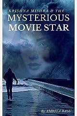 Krishna Mishra   & the  Mysterious Movie Star: KRISHNA MISHRA 1 (A KRISHNA MISHRA STORY) Kindle Edition