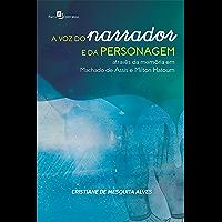 A voz do narrador e da personagem através da memória em Machado de Assis e Milton Hatoum