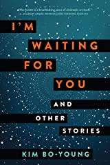 I'm Waiting for You: And Other Stories Kindle Edition