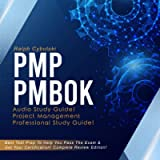 PMP PMBOK Audio Study Guide!: Complete Review of Project Management Professional: Best Test Prep to Help Pass the Exam…
