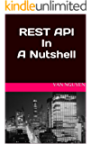 REST API In A Nutshell