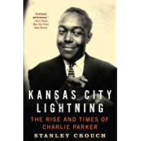Kansas City Lightning: The Rise and Times of Charlie Parker book cover