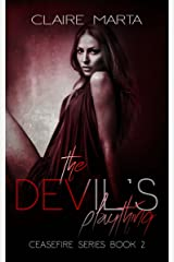 The Devil's Plaything (Ceasefire Book 2) Kindle Edition