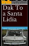 Dak To a Santa Lidia (Spanish Edition)
