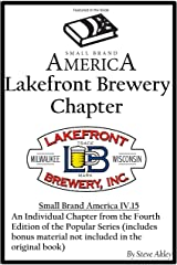 Small Brand America IV.15: Lakefront Brewery Chapter Kindle Edition
