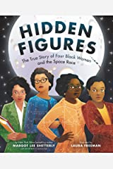 Hidden Figures: The American Dream and the Untold Story of the Black Women Mathematicians Who Helped Win the Space Race Kindle Edition