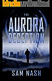 The Aurora Deception (The Aurora Conspiracies Book 5)