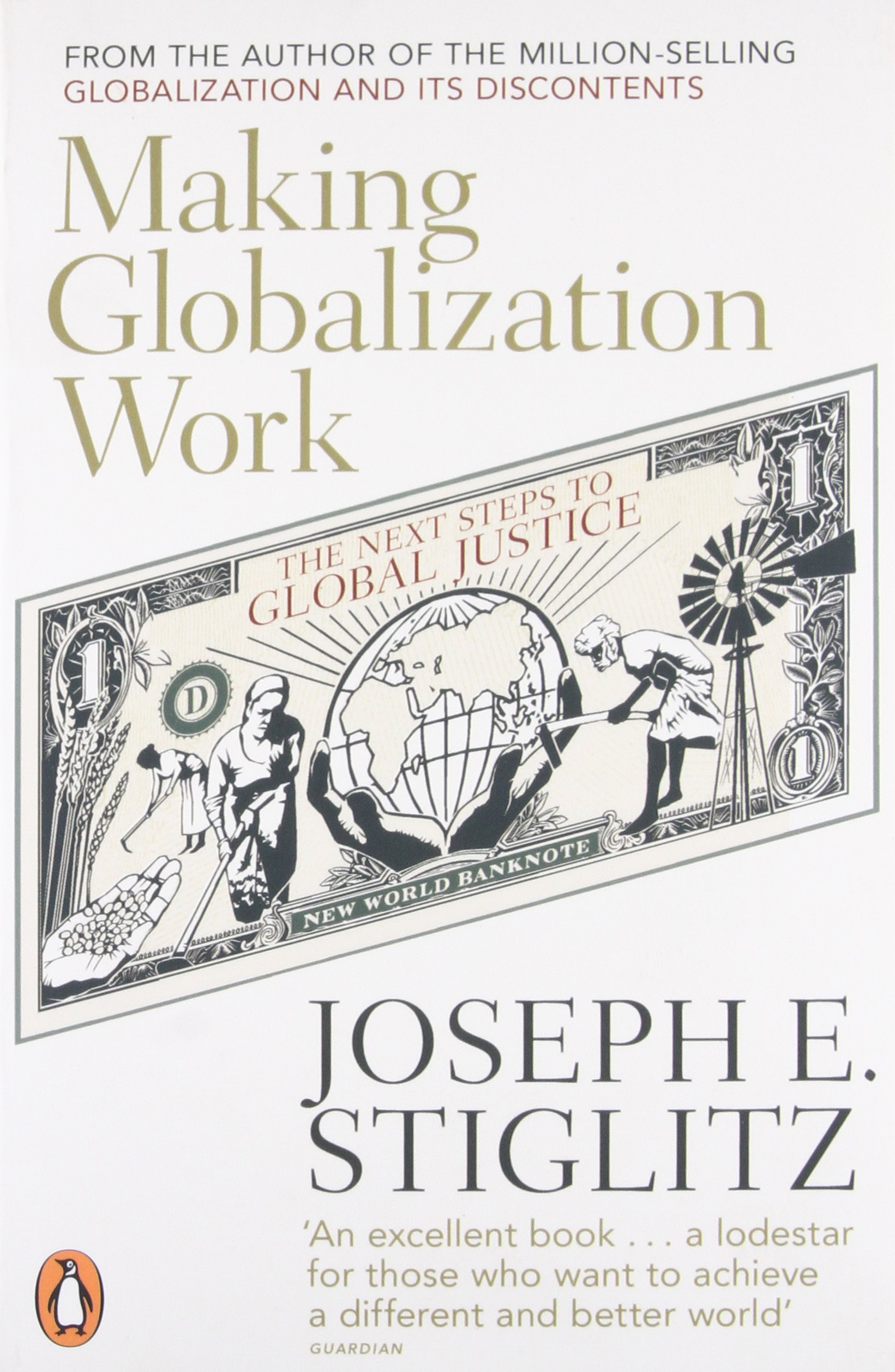 Making Globalization Work: The Next Steps to Global Justice: Amazon ...