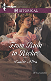 From Ruin to Riches (Harlequin Historical Book 1169)